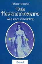 DAS HEXENEINMALEINS - Weg einer Einweihung mit Varuna Holzapfel BUCH