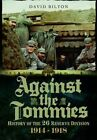 Against the Tommies: History of the 26 Reserve Division 1914 - 1918 by David Bilton (Hardback, 2016)