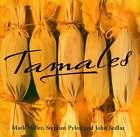 Tamales by John Sedlar, Stephan Pyles, Mark  Miller (Paperback, 2003)