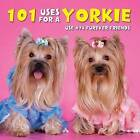 101 Uses for a Yorkie by Willow Creek Press (Hardback, 2016)