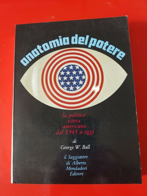 ANATOMIA DEL POTERE.LA POLITICA ESTERA AMERICANA DAL 1945 A OGGI