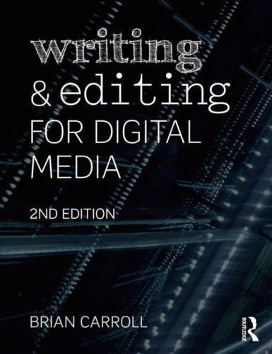Writing and Editing for Digital Media by Brian Carroll (2014, Paperback, Revised