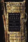 Worlds Made by Words: Scholarship and Community in the Modern West by Anthony Grafton (Paperback, 2011)