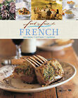 Food for Friends: French: Easy Recipes, Techniques, Ingredients by Murdoch Books (Book, 2010)