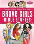 Brave Girls Bible Stories by Thomas Nelson (Hardback, 2014)