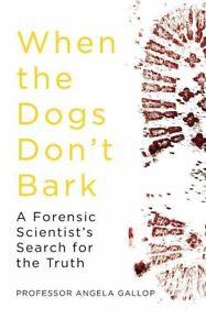 When-the-Dogs-Don-039-t-Bark-by-Professor-Angela-Gallop