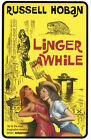 Linger Awhile by Russell Hoban (Paperback, 2007)