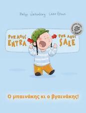 ¡Por Aqui Entra, Por Aqui Sale! o Bainákis Ki o Vgainákis! : Libro Infantil...