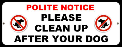 Poli avis veuillez Nettoyer Après Votre Chien Poo Mess Dirt Plaque métal signe P78