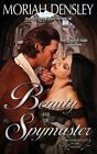 Beauty and the Spymaster by Moriah Densley (Paperback / softback, 2014)