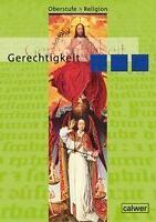 VEIT-JACOBUS DIETERICH - OBERSTUFE RELIGION NEU: IV GERECHTIGKEIT. SCHüLERBAND