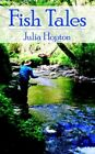 Fish Tales 9781425943684 by Julia Hopton Book