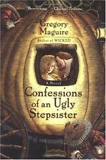 Confessions of an Ugly Stepsister by Gregory Maguire (2000, Paperback, Reprint)