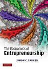 The Economics of Entrepreneurship by Simon C. Parker (Hardback, 2009)