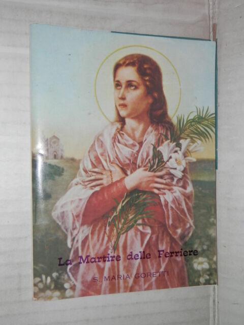 LA MARTIRE DELLE FERRIERE S MARIA GORETTI Mauro Dell Immacolata Scala Santa 1979