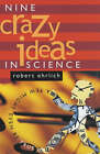 Nine Crazy Ideas in Science: A Few Might Even be True by Robert Ehrlich (Paperback, 2002)