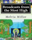 Broadcasts from the Most High: The Creator Has a Master Plan by Melvia Miller (Paperback / softback, 2009)
