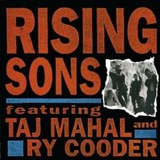 RISING SONS - RISING SONS FEATURING TAJ MAHAL & RY COODER NEW CD