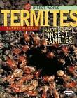 Termites: Hardworking Insect Families by Sandra Markle (Hardback, 2008)