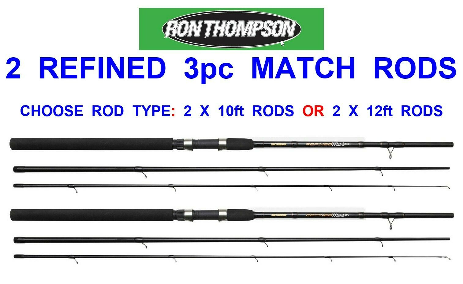 2 RON THOMPSON REFINED 3pc MATCH RODS FOR COARSE FLOAT FEEDER FISHING 10ft 12ft