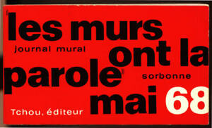 COLLECTIF-LES-MURS-ONT-LA-PAROLES-JOURNAL-MURAL-SORBONNE-MAI-68-eo-1968