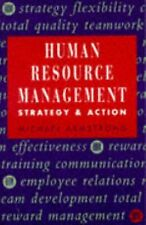 Human Resource Management : Strategy and Action by Michael Armstrong (1992,...
