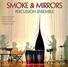 Smoke & Mirrors von Smoke & Mirrors Percussion Ensemble (2015)
