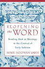 Reopening the Word: Reading Mark as Theology in the Context of Early Judaism by Marie Noonan Sabin (Hardback, 2002)