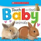Touch and Feel Baby Animals by Scholastic (Board book, 2015)