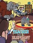 If My Teacher Were an Elephant by Lisa Sasser Lamey (Paperback / softback, 2013)