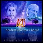 Better Late Than Never 4029759106517 by Anderson Ponty Band CD