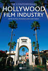 The Contemporary Hollywood Film Industry by John Wiley and Sons Ltd (Paperback, 2007)
