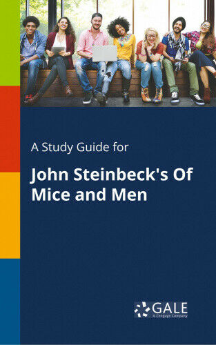 A Study Guide for John Steinbeck's of Mice and Men by Cengage Learning Gale.