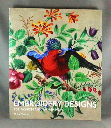 1 of 1 - Embroidery Designs For Fashions & Furnishings by Moira Thunder - Brand New