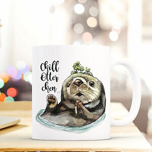 DemüTigen Tasse Becher Kaffeetasse Kaffeebecher Otter Mit Spruch Chill Otter Chen Ts456 Geschenk- & Werbeartikel