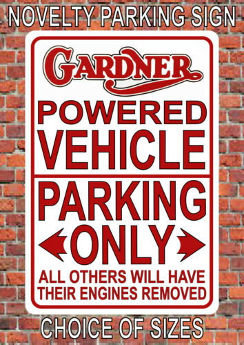 GARDNER POWERED VEHICLE PARKING ONLY metal SIGN NOTICE engine bus truck lorry