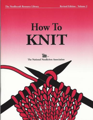 How To Knit Book  ~ 39 Pages ~ TNNA Quality Knitting Reference Book