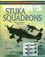 Hitler's Stuka Squadrons: The JU 87 at War 1936-1945, New, Ward, John Book