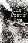 The Poet's Eye by L M Miller (Paperback / softback, 2010)