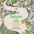 Escape to Oz: A Colouring Book Adventure by Good Wives and Warriors (Paperback, 2016)