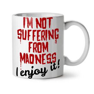 Enjoy Madness Joke Funny NEW White Tea Coffee Mug 11 oz | Wellcoda