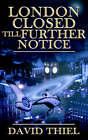 London Closed Till Further Notice by David Thiel (Paperback / softback, 2005)