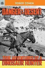 Sterling Point Books®: Danger in the Desert: True Adventures of a Dinosaur Hunte