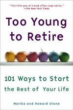 Your life can be fantastic too by eva speakman 0979396506 the fast item 7 too young to retire an off the road map to the rest of your life by howard too young to retire an off the road map to the rest of your life fandeluxe Choice Image