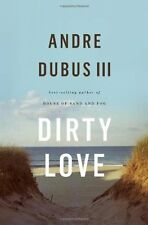Dirty Love by Andre, III Dubus (2013, Hardcover)