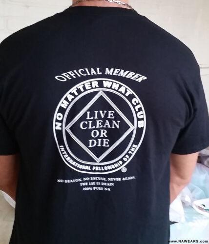 Narcotics Anonymous 100/% cotton Black No Matter What Club 2016 T-Shirt