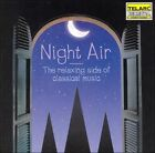 Night Air: The Relaxing Side of Classical Music (CD, Jan-2013, Telarc Distribution)