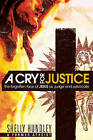 A Cry for Justice: Overcome Anger, Reject Bitterness, and Trust in Jesus Who Will Fight for You by Shelley Hundley (Paperback / softback, 2011)