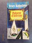 POLVERE D'INFERNO - Peter Kolosimo - Ed. Mondadori - 1981