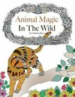 Animal Magic in The Wild Adult Colouring by Christina Rose